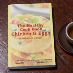 The Healthy Cook Book Chicken and Eggs (Edisi Bahasa Melayu)